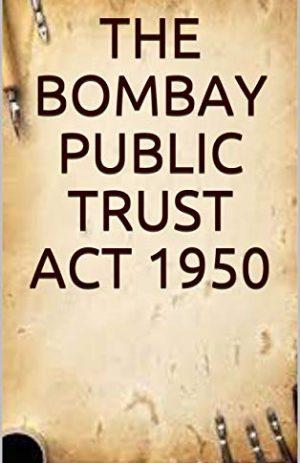 THE BOMBAY PUBLIC TRUSTS ACT 1950