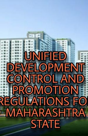 UNIFIED DEVELOPMENT CONTROL AND PROMOTION REGULATIONS FOR MAHARASHTRA STATE