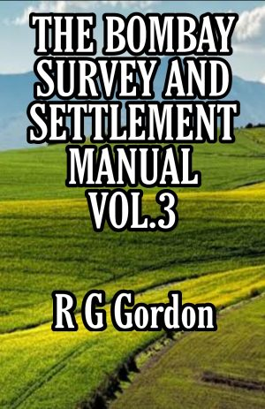 The Bombay Survey & Settlement Manual Vol.3