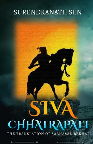 SIVA CHHATRAPATI The translation of Sabhasad Bakhar
