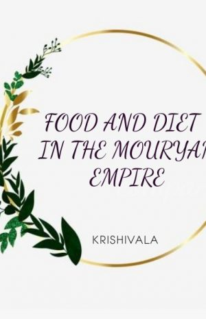 FOOD AND DIET IN THE MOURYAN EMPIRE